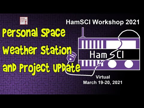 HamSCI 2021: Overview of the Personal Space Weather Station and Project Update