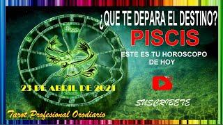 "?PISCIS HOY 23 DE ABRIL DE 2021?????Tu Destino!? ""Poder! Éxito! Y HOROSCOPO"" ?????????? #Horoscopodehoy"