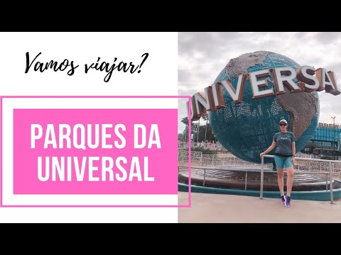 Conhecendo os Parques da Universal em Orlando | Dicas de Viagem