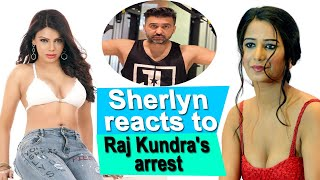 Sherlyn Chopra reacts to Raj Kundra's arrest in pornography case, takes a dig at Poonam Pandey - BOLLYWOODCOUNTRY