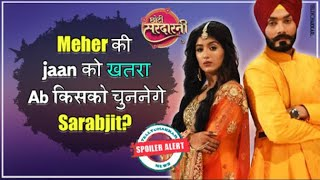 Choti Sardarrni update | Who will Sarabjit save? | Will he loose Meher this time again? | - TELLYCHAKKAR