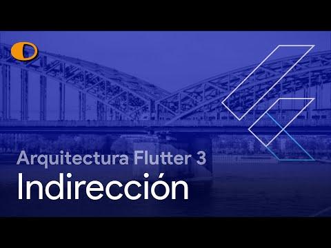 Arquitectura Flutter 3: Indirección
