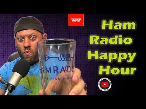 Ham Radio Happy Hour for the YouTubers Hamfest 2021