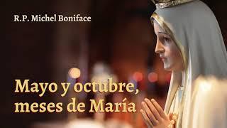 Mayo y octubre, meses de Mari?a