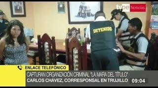 """La Libertad: Policía desbarata organización criminal """"La Mafia del Título"""""""