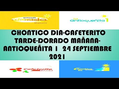 Resultados del CHANCE DIA de viernes 24 septiembre 2021 CHONTICO DIA CAFETERITO TARDE DORADO MAÑANA