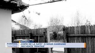 """""""Copiii de la sate"""", o noua Campanie Secvente Trinitas"""