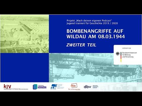 Podcast 1 - zweiter Teil - Bombenangriffe auf Wildau am 08.03.1944