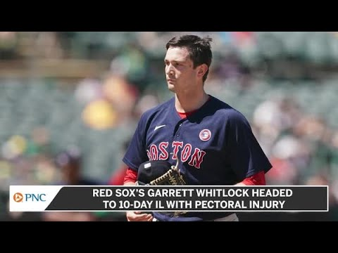 Red Sox's Garrett Whitlock Headed To 10-Day IL With Pectoral Injury