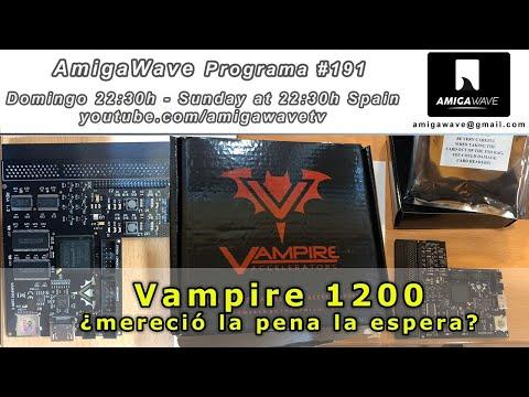 AmigaWave #191 - Vampire 1200 , ¿ mereció la pena la espera ?.