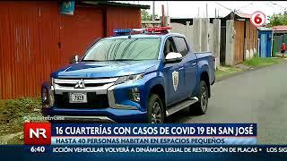 16 cuarterías con casos Covid-19 en San José: 535 personas guardan cuarentena