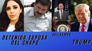 Detenida esposa Chapo Guzman - Pierluisi -Seilhamer-Trump