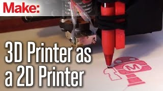 Using your 3D printer as a 2D printer