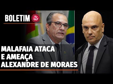 Boletim 247 - Malafaia ataca e ameaça Alexandre de Moraes