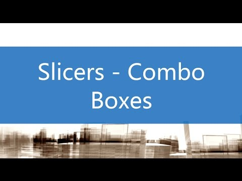 Slicers - Combo Boxes