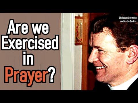 Are we Exercised in Prayer? - John W Keddie