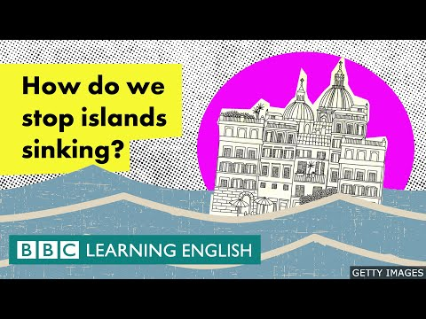 How do we stop islands sinking? - BBC Learning English