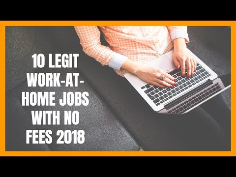 10 Legit Work-At-Home Jobs with No Fees 2018