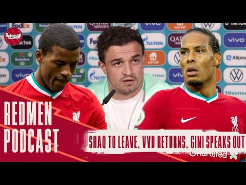 Shaqiri Will Leave, Van Dijk Returns & Wijnaldum Speaks Out   The Redmen TV Podcast