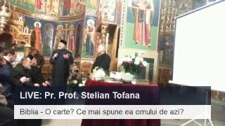 LIVE: Biblia - O carte? Ce mai spune ea omului de azi? - Pr. Prof. Stelian Tofana