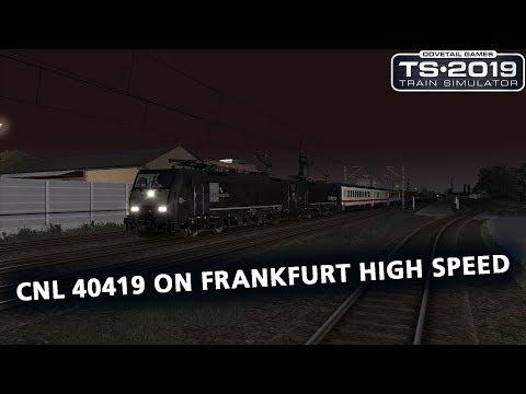 Train Simulator 2019: CNL 40419 op Frankfurt High Speed