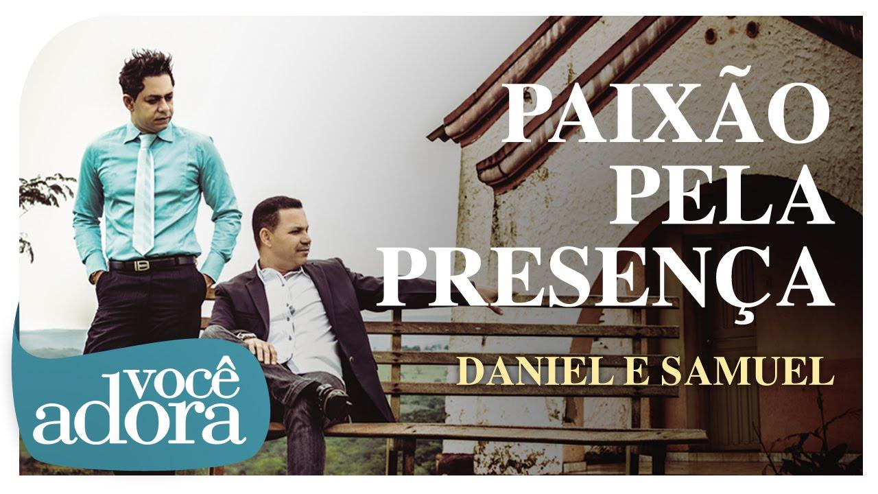Paixão Pela Presença - Daniel e Samuel