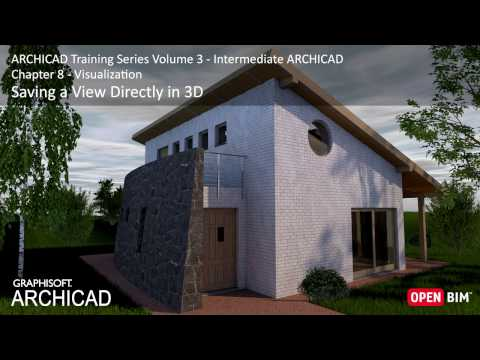 Saving a View Directly in 3D - ARCHICAD Training Series 3 – 41/52