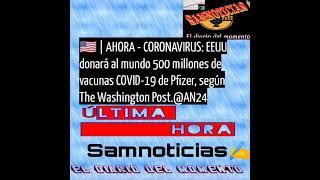 ???????? | AHORA - CORONAVIRUS: EEUU donará al mundo 500 millones de vacunas COVID-19 de Pfizer