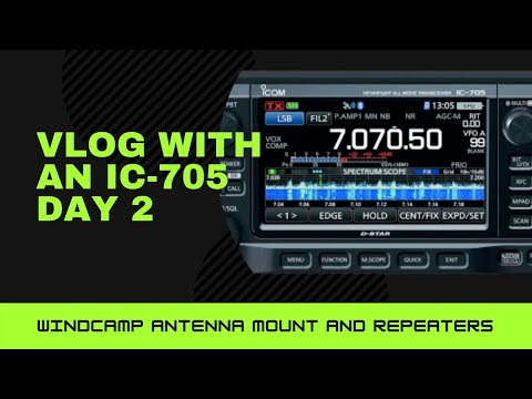 Vlog with a Icom IC-705 Day 2 Repeaters