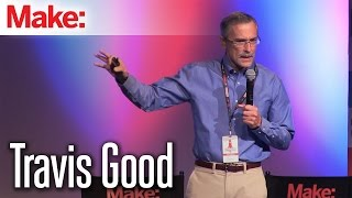 Travis Good: MakerCon New York 2014