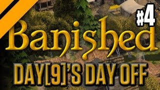Day[9]'s Day Off - Banished P4