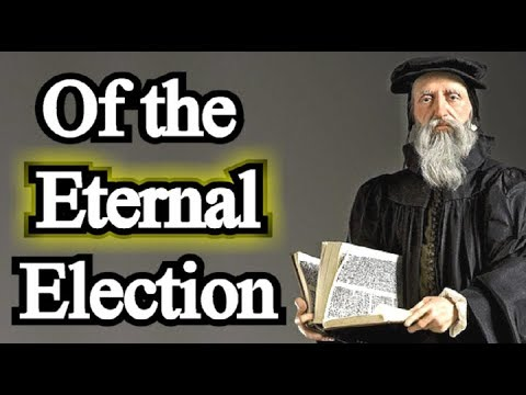 Of the Eternal Election - John Calvin / Institutes