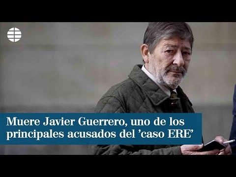 Muere Javier Guerrero, uno de los principales acusados del 'caso ERE'