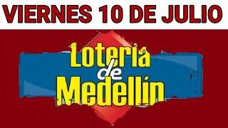 Resultados lotería de Medellin 10 de Julio de 2020