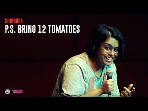 P.S Bring 12 Tomatoes - Stand-up comedy by Shrirupa