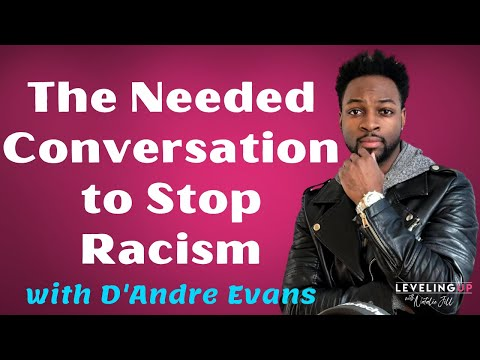 195: The Needed Conversation to Stop Racism with D'Andre Evans