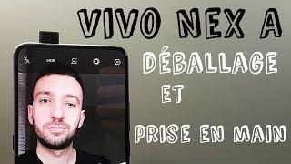 Vidéo-Test : Vivo Nex A déballage et prise en main