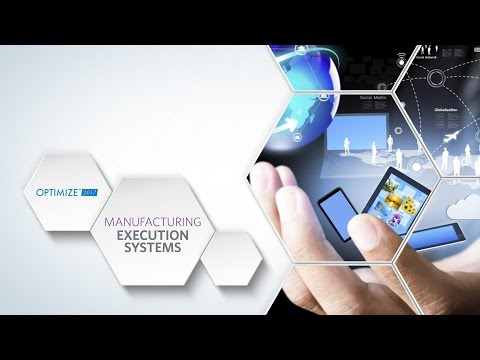 OPTIMIZE 2017 - Manufacturing Execution Systems Track Preview