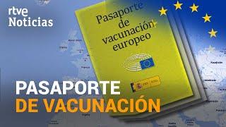 La UNIÓN EUROPEA abre la puerta a un PASAPORTE de VACUNACIÓN de la COVID-19 | RTVE Noticias