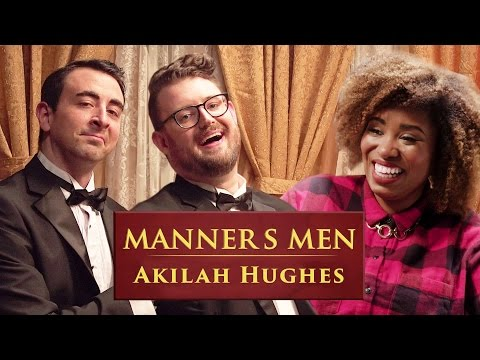Akilah Hughes | Manners Men |  Ep. 5