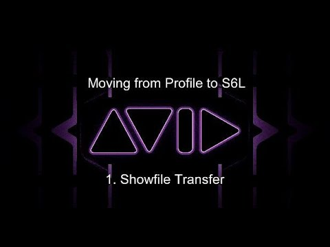 Moving from Profile to S6L: 1. Showfile Transfer