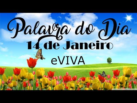 PALAVRA DE DEUS PARA HOJE 14 DE JANEIRO eVIVA MENSAGEM MOTIVACIONAL PARA REFLEXÃO DE VIDA