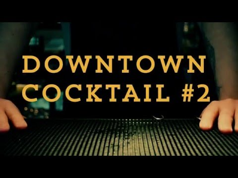 DOWNTOWN COCKTAIL #2 - presented by THE CROOKED LEG