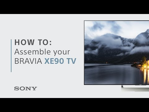 How to assemble your BRAVIA XE90 TV from Sony