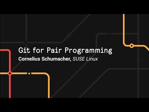 Git for Pair Programming - Git Merge 2017