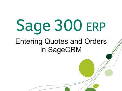 Sage 300 Entering Quotes and Orders in Sage CRM