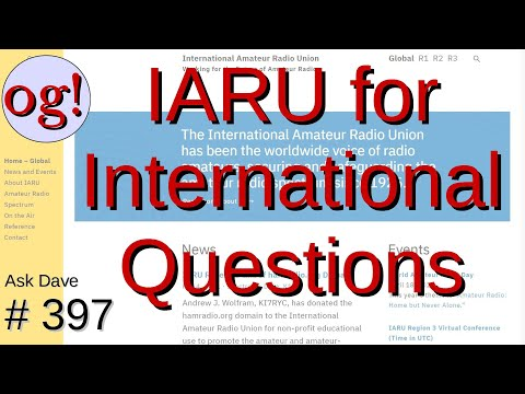 The IARU Answers Your International Questions (#397)