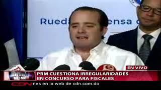 PRM cuestiona irregularidades en concurso para fiscales