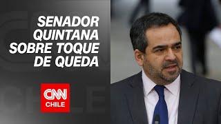 Senador Quintana pide que el gobierno comprometa término del toque de queda