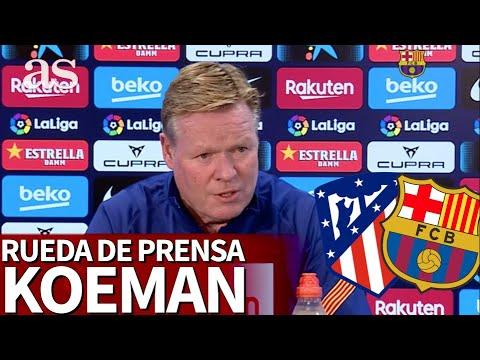Atlético de Madrid – Barcelona | Rueda de prensa de Koeman | Diario As
